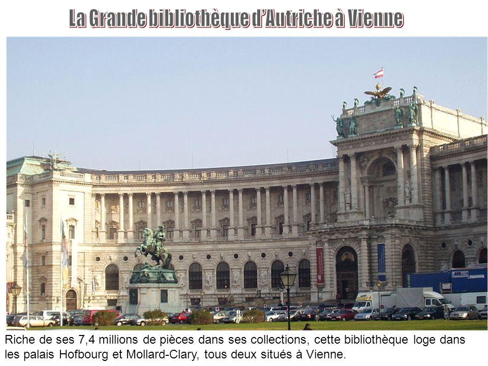 Riche de ses 7,4 millions de pièces dans ses collections, cette bibliothèque loge dans les palais Hofbourg et Mollard-Clary, tous deux situés à Vienne.