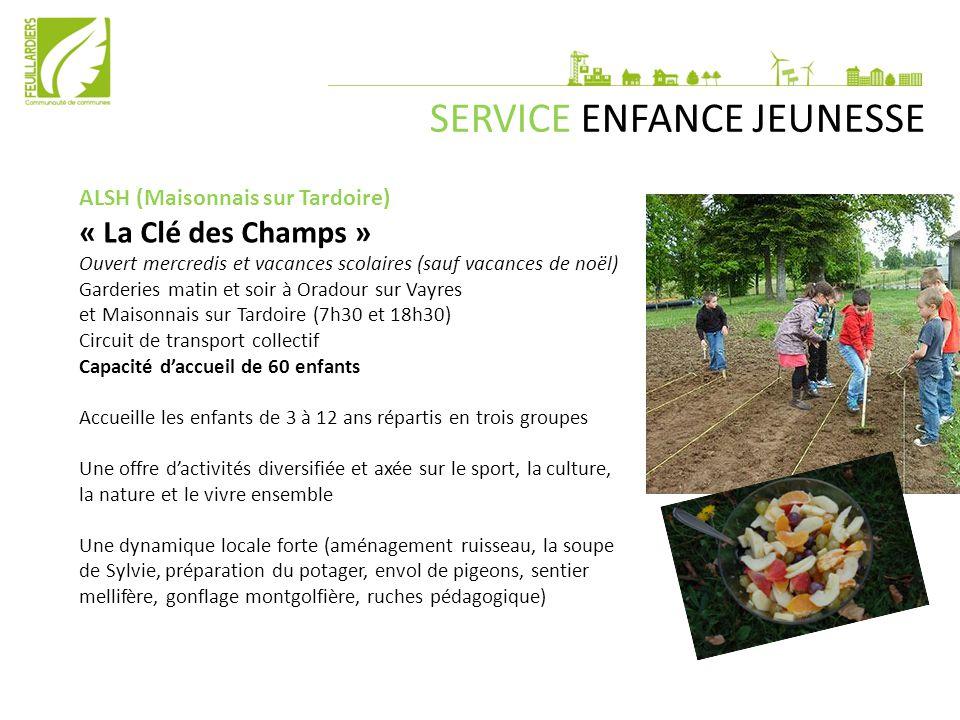 SERVICE ENFANCE JEUNESSE ALSH (Maisonnais sur Tardoire) « La Clé des Champs » Ouvert mercredis et vacances scolaires (sauf vacances de noël) Garderies
