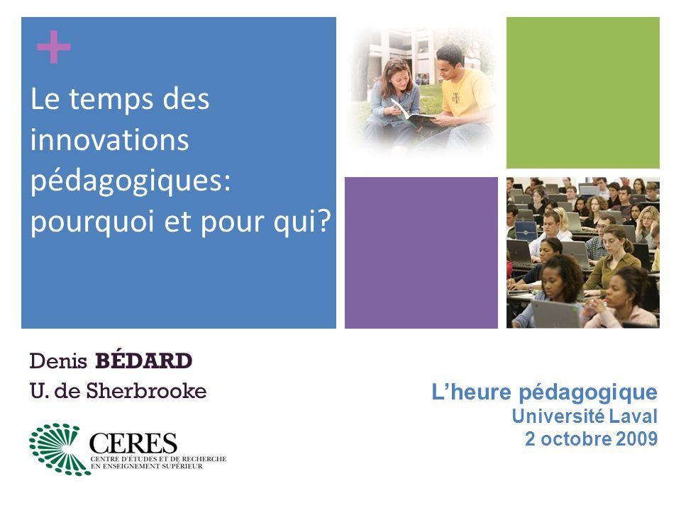 + L'heure pédagogique Université Laval 2 octobre 2009 Denis BÉDARD U.
