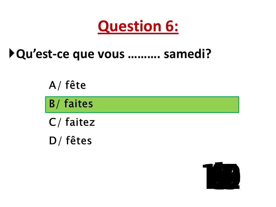 Question 5:  Quel mot n'est pas un adjectif féminin ? A/ Joyeuse B/ Chanteuse C/ Curieuse D/ Heureuse 15 141312111098765 4 32 1