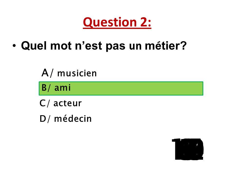 Question 2: Quel mot n'est pas un m é tier.