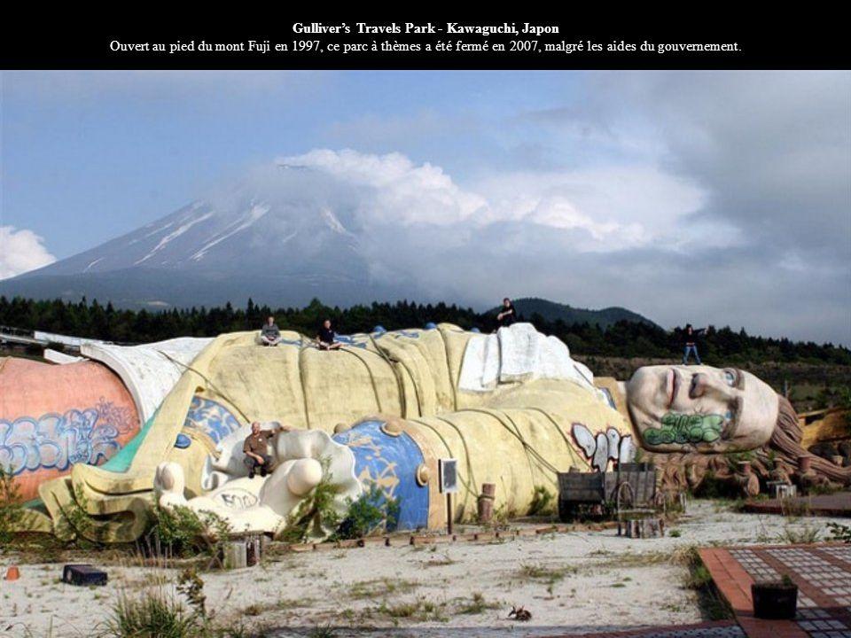 Gulliver's Travels Park - Kawaguchi, Japon Ouvert au pied du mont Fuji en 1997, ce parc à thèmes a été fermé en 2007, malgré les aides du gouvernement