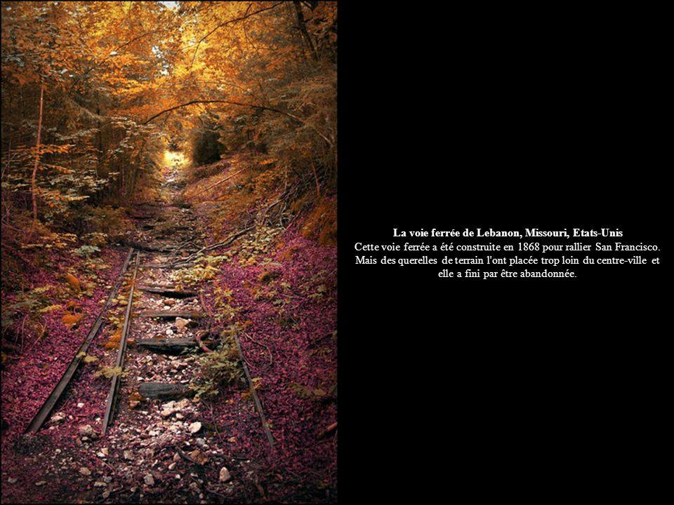 La voie ferrée de Lebanon, Missouri, Etats-Unis Cette voie ferrée a été construite en 1868 pour rallier San Francisco. Mais des querelles de terrain l