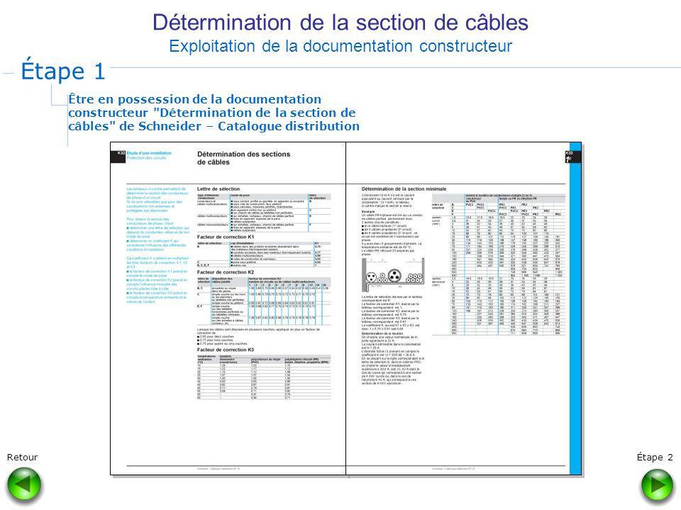 Détermination de la section de câbles Exploitation de la documentation constructeur Être en possession de la documentation constructeur