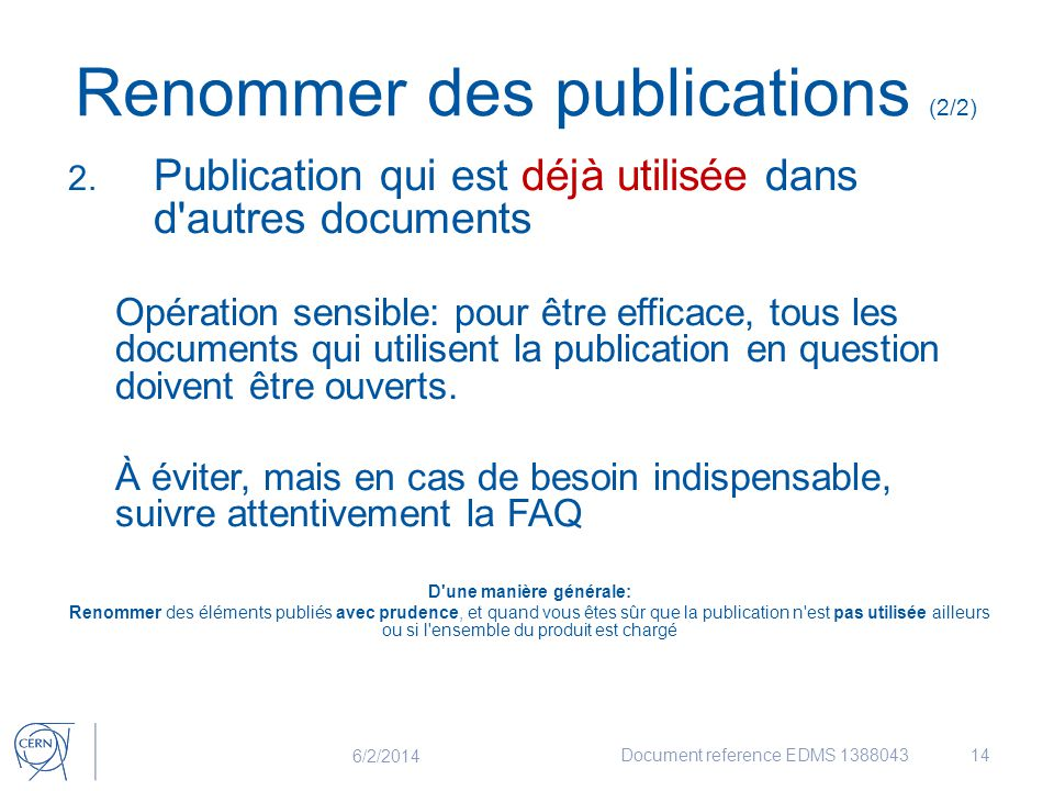 2. Publication qui est déjà utilisée dans d'autres documents Opération sensible: pour être efficace, tous les documents qui utilisent la publication e