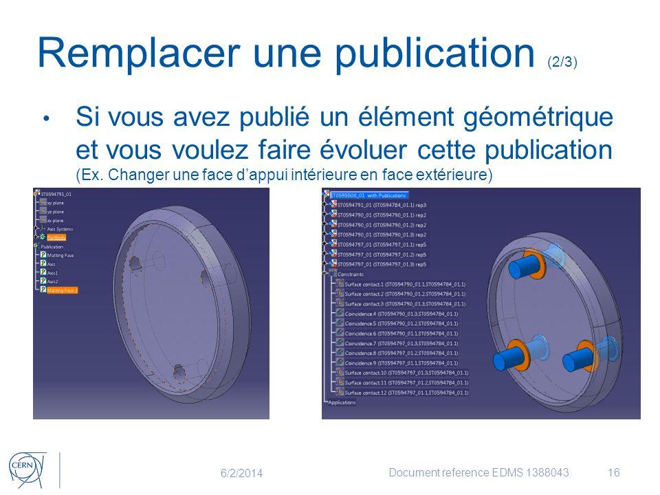 Si vous avez publié un élément géométrique et vous voulez faire évoluer cette publication (Ex. Changer une face d'appui intérieure en face extérieure)