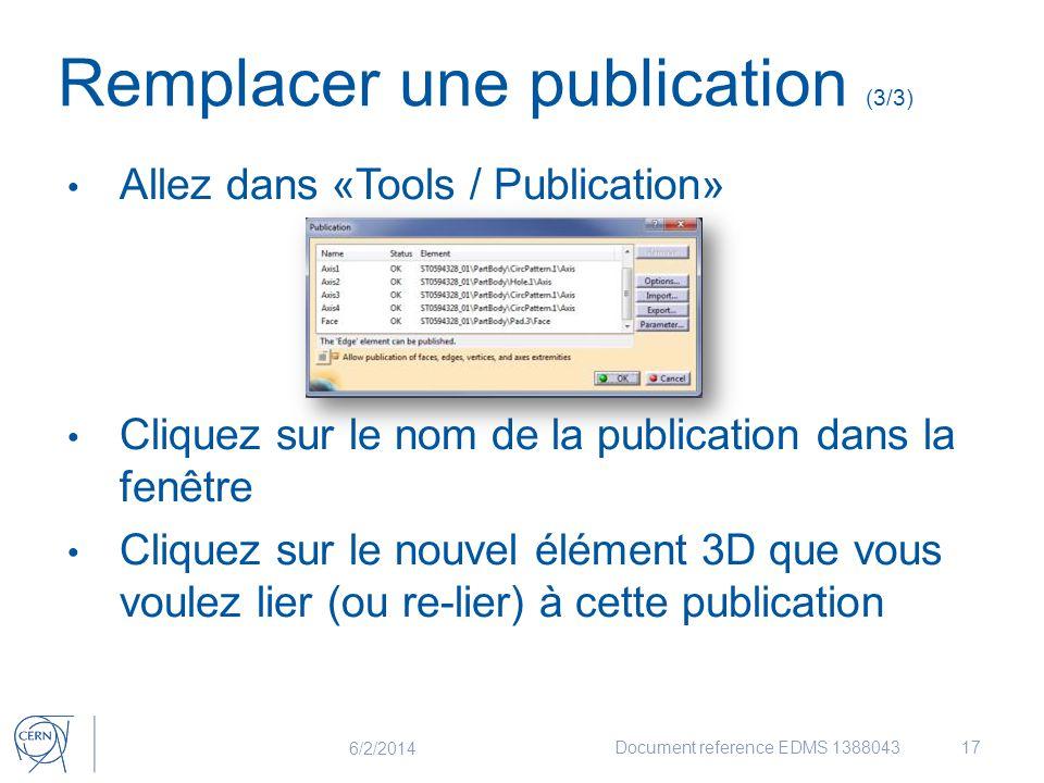 Allez dans «Tools / Publication» Cliquez sur le nom de la publication dans la fenêtre Cliquez sur le nouvel élément 3D que vous voulez lier (ou re-lie