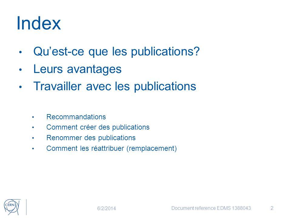 Index Qu'est-ce que les publications? Leurs avantages Travailler avec les publications Recommandations Comment créer des publications Renommer des pub