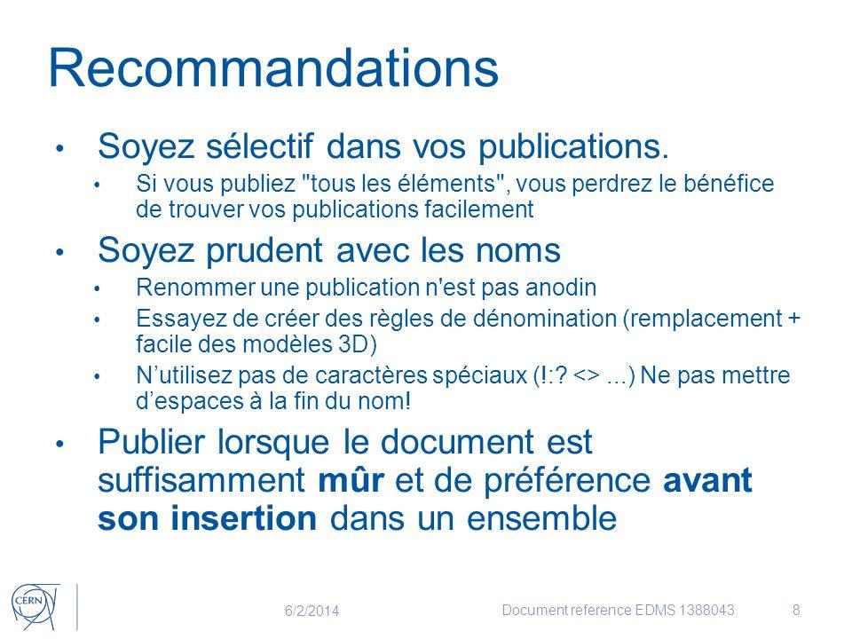 Recommandations Soyez sélectif dans vos publications. Si vous publiez