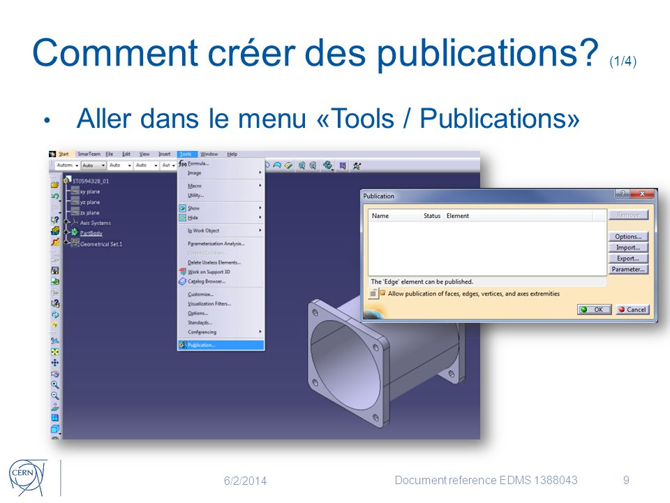 Comment créer des publications? (1/4) Aller dans le menu «Tools / Publications» 6/2/2014 Document reference EDMS 13880439