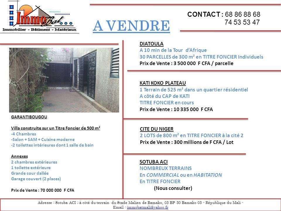 A VENDRE DIATOULA A 10 min de la Tour d'Afrique 30 PARCELLES de 300 m² en TITRE FONCIER Individuels Prix de Vente : 3 500 000 F CFA / parcelle KATI KO