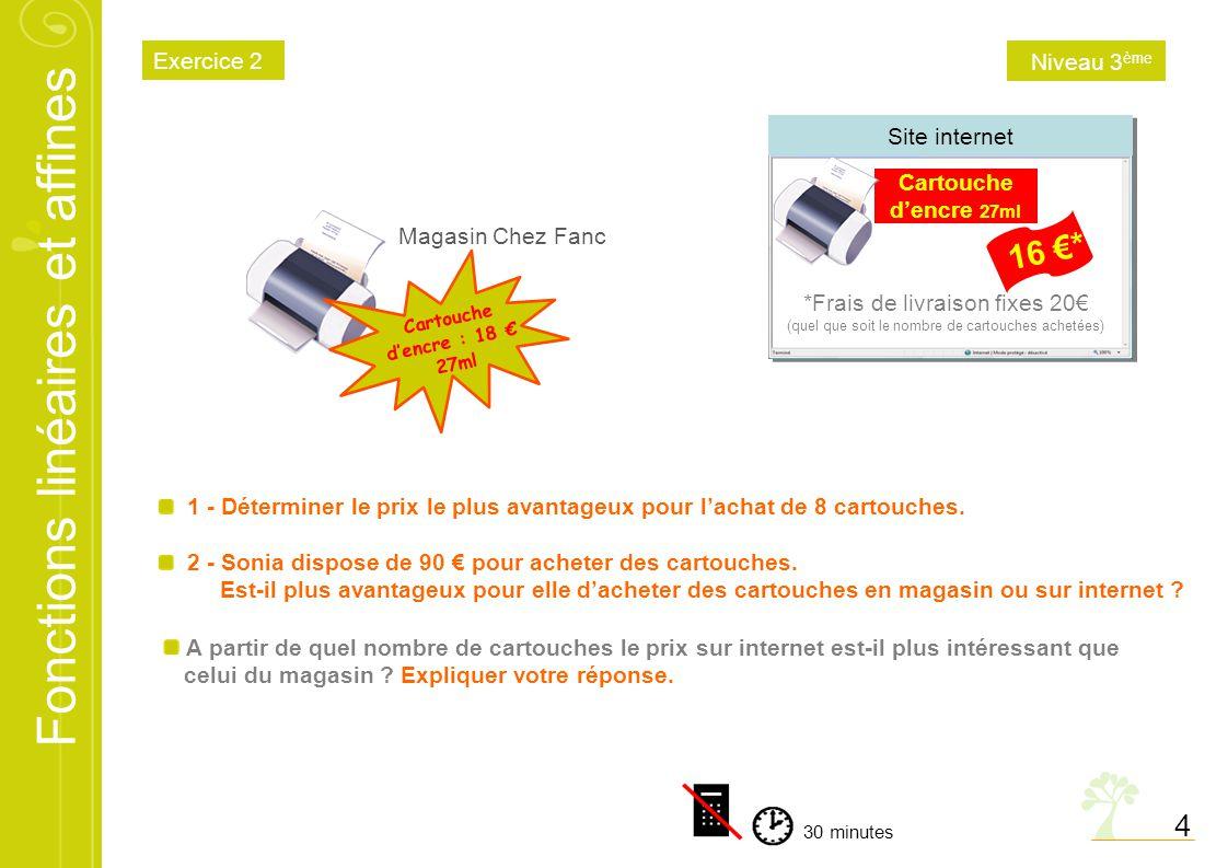 Fonctions linéaires et affines 4 Magasin Chez Fanc Cartouche d'encre 27ml 16 €* *Frais de livraison fixes 20€ (quel que soit le nombre de cartouches a