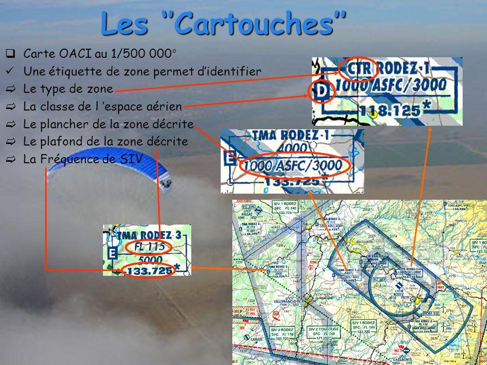 Les ''Cartouches''  Carte OACI au 1/500 000° Une étiquette de zone permet d'identifier  Le type de zone  La classe de l 'espace aérien  Le plancher de la zone décrite  Le plafond de la zone décrite  La Fréquence de SIV