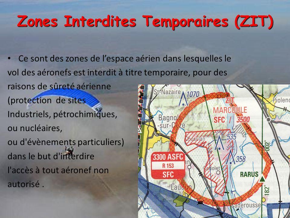 Ce sont des zones de l'espace aérien dans lesquelles le vol des aéronefs est interdit à titre temporaire, pour des raisons de sûreté aérienne (protect