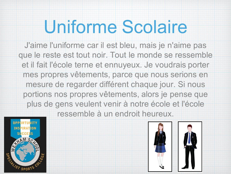 Uniforme Scolaire J aime l uniforme car il est bleu, mais je n aime pas que le reste est tout noir.