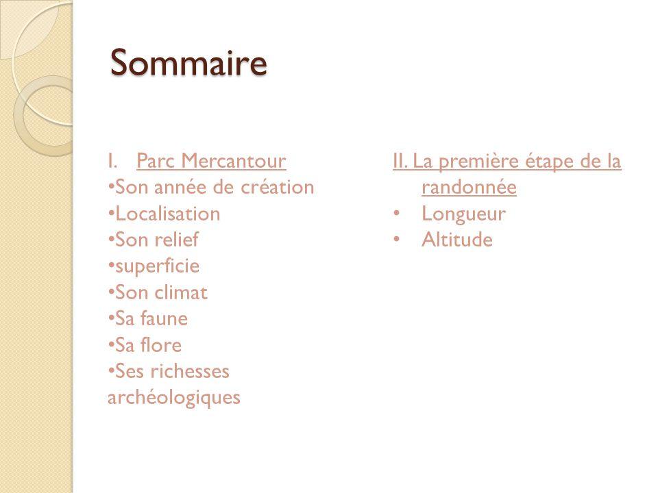 Sommaire I.Parc Mercantour Son année de création Localisation Son relief superficie Son climat Sa faune Sa flore Ses richesses archéologiques II. La p