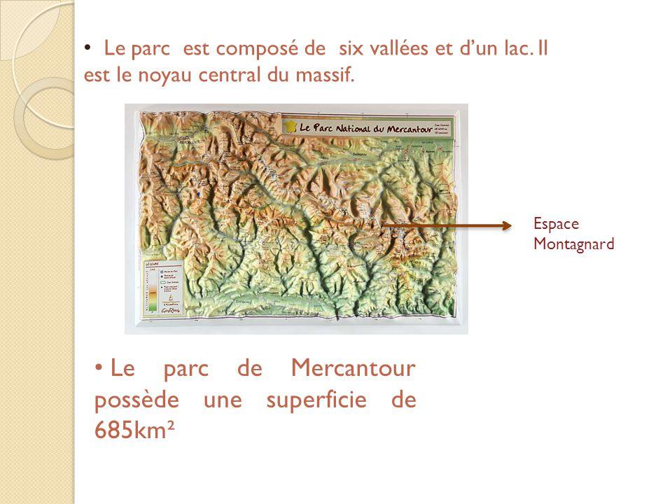 Le parc est composé de six vallées et d'un lac. Il est le noyau central du massif. Espace Montagnard Le parc de Mercantour possède une superficie de 6