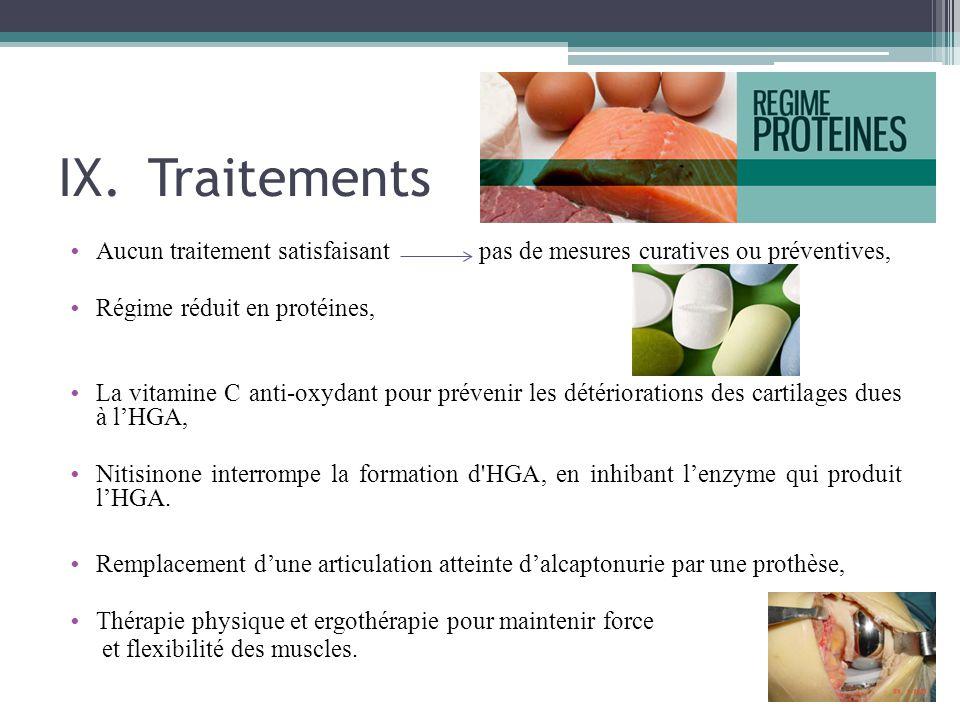 IX.Traitements Aucun traitement satisfaisant pas de mesures curatives ou préventives, Régime réduit en protéines, La vitamine C anti-oxydant pour prév