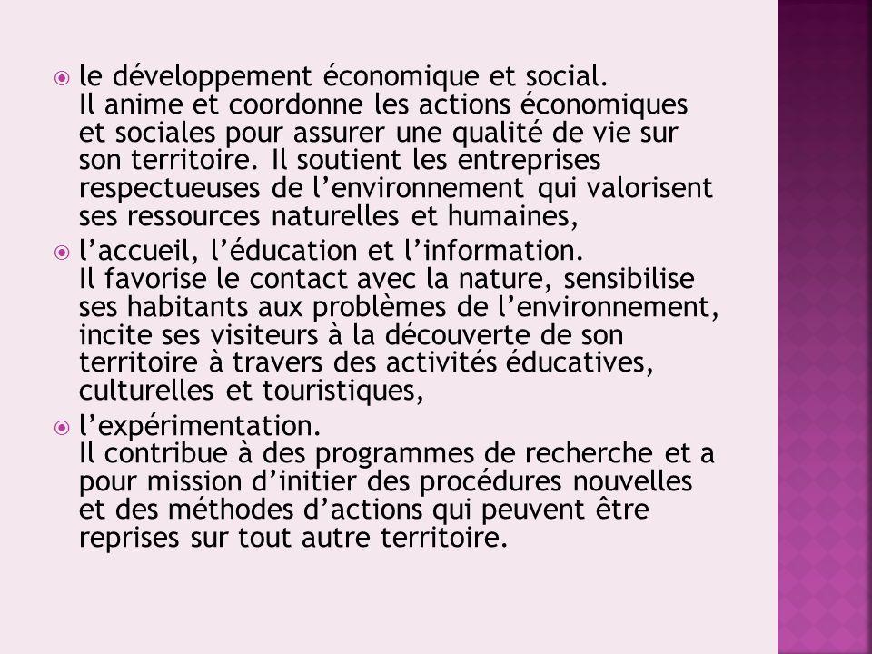  le développement économique et social. Il anime et coordonne les actions économiques et sociales pour assurer une qualité de vie sur son territoire.