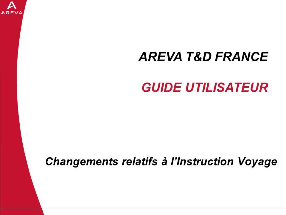 Changements relatifs à l'Instruction Voyage AREVA T&D FRANCE GUIDE UTILISATEUR
