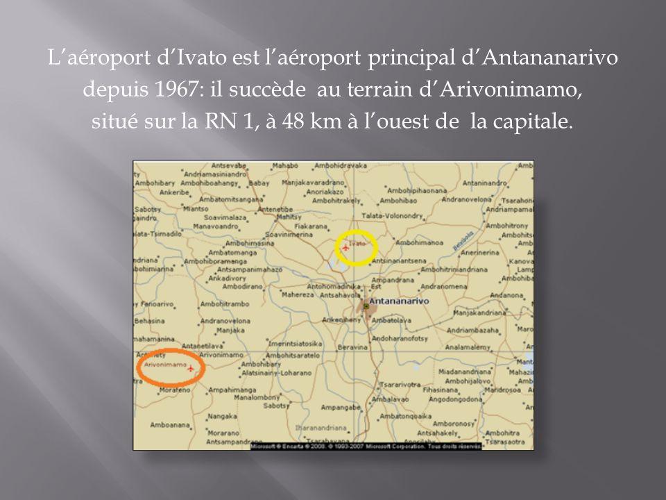 L'aéroport d'Ivato est l'aéroport principal d'Antananarivo depuis 1967: il succède au terrain d'Arivonimamo, situé sur la RN 1, à 48 km à l'ouest de l