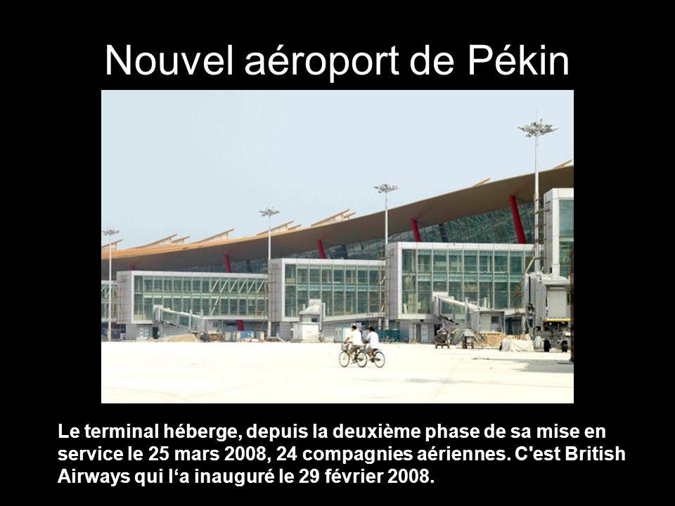 Nouvel aéroport de Pékin Le terminal héberge, depuis la deuxième phase de sa mise en service le 25 mars 2008, 24 compagnies aériennes.