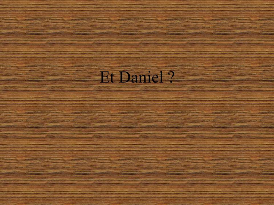 Et Daniel ?
