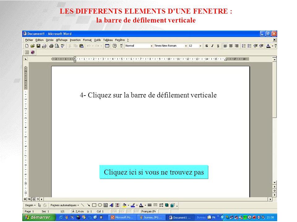 LES DIFFERENTS ELEMENTS D'UNE FENETRE : la barre de menus 3- Cliquez sur la barre de menus Cliquez ici si vous ne trouvez pas