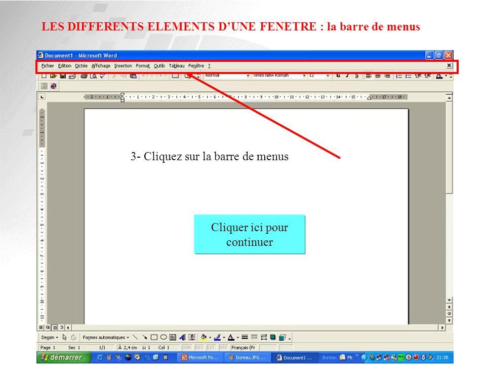 LES DIFFERENTS ELEMENTS D'UNE FENETRE : la barre de titre 2- Cliquez sur la barre de titre Cliquer ici pour continuer