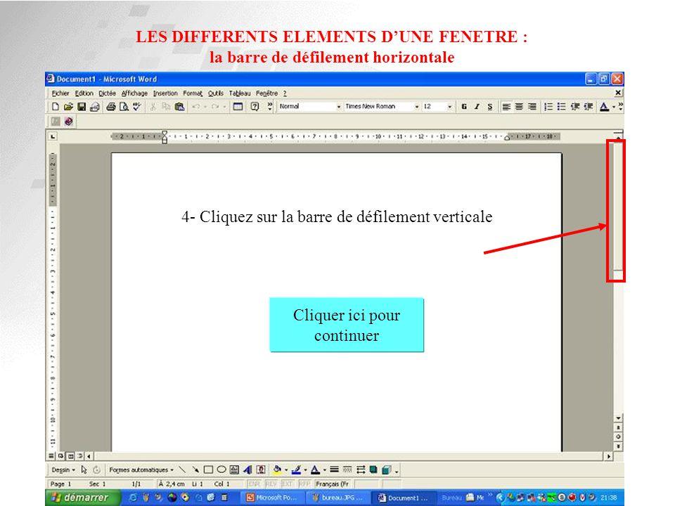 LES DIFFERENTS ELEMENTS D'UNE FENETRE : la barre de menus 3- Cliquez sur la barre de menus Cliquer ici pour continuer