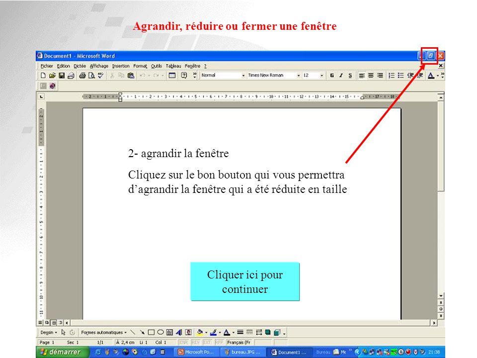 Agrandir, réduire ou fermer une fenêtre 1- Réduire une fenêtre Cliquez sur le bon bouton qui vous permettra de réduire la fenêtre c'est à dire la supp