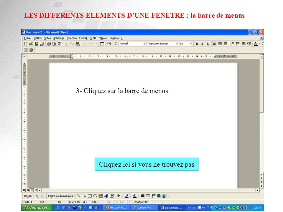 LES DIFFERENTS ELEMENTS D'UNE FENETRE : la barre de titre 2- Cliquez sur la barre de titre Cliquez ici si vous ne trouvez pas