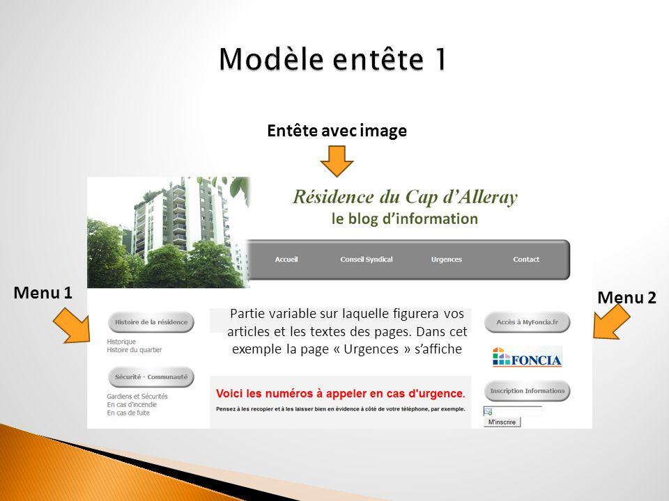 Entête avec image Menu 1 Menu 2 Partie variable sur laquelle figurera vos articles et les textes des pages.