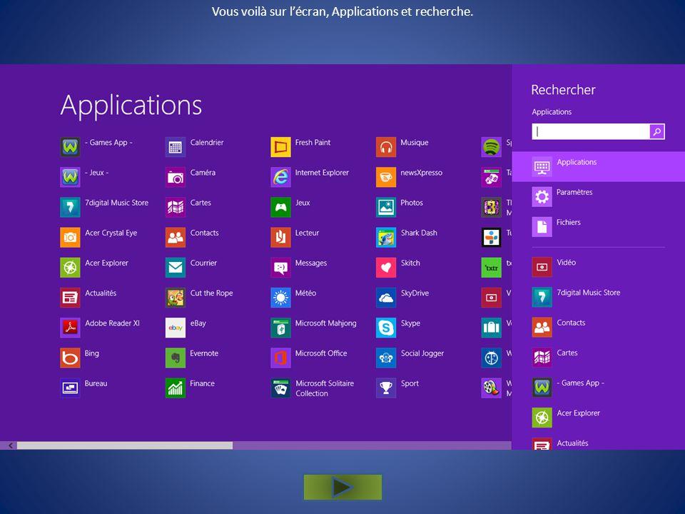 Maintenant, cliquez sur la loupe, pour accéder aux applications.