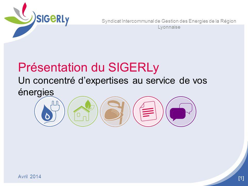 [1] Syndicat Intercommunal de Gestion des Energies de la Région Lyonnaise Présentation du SIGERLy Un concentré d'expertises au service de vos énergies