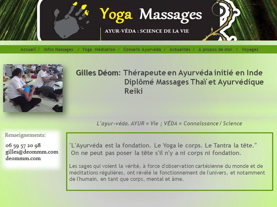 L Ayurvéda est la fondation.Le Yoga le corps.