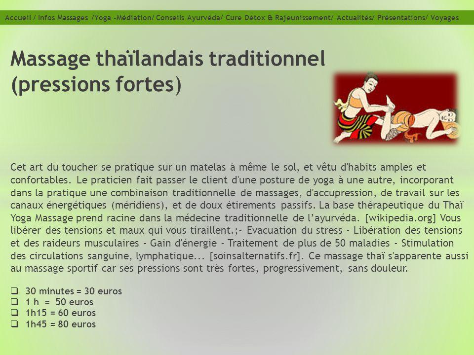 Massage thaïlandais traditionnel (pressions fortes) Cet art du toucher se pratique sur un matelas à même le sol, et vêtu d'habits amples et confortabl