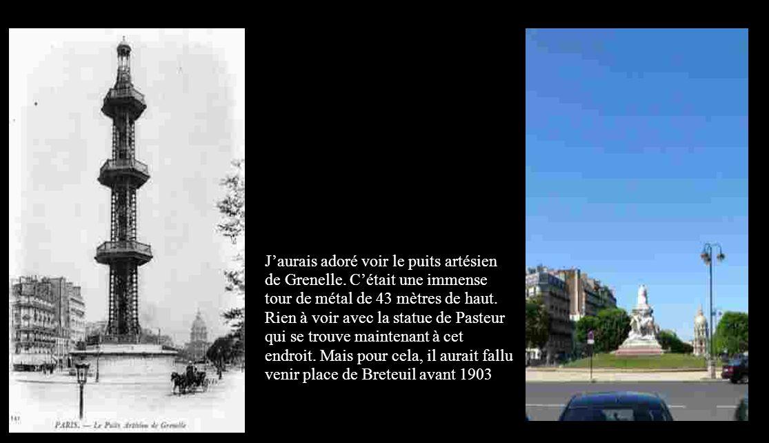 J'aurais adoré voir le puits artésien de Grenelle.