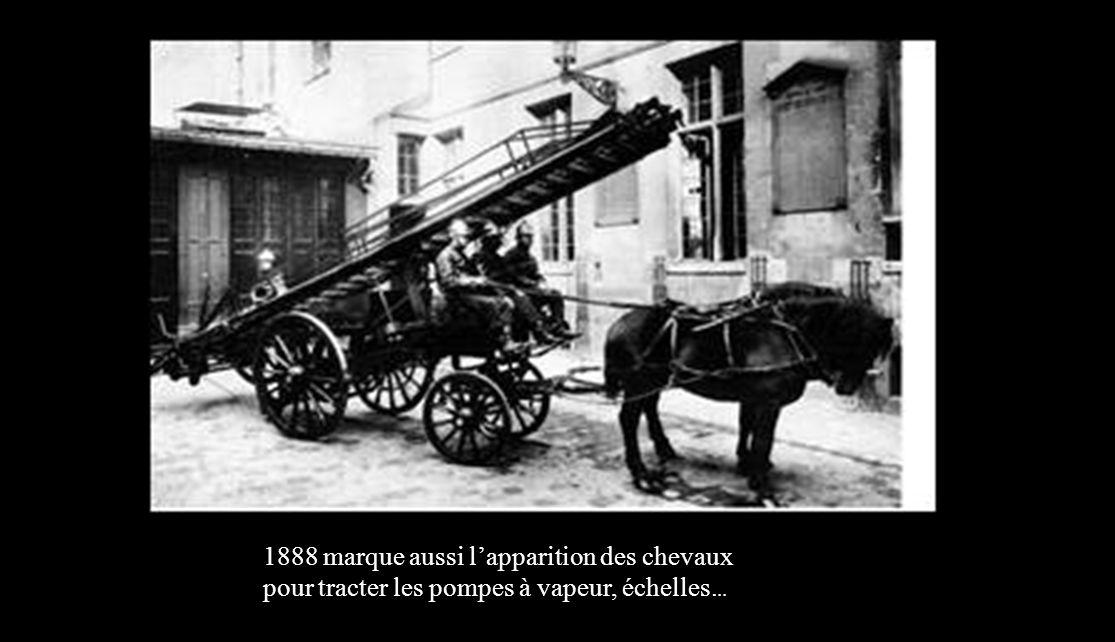1888 marque aussi l'apparition des chevaux pour tracter les pompes à vapeur, échelles...