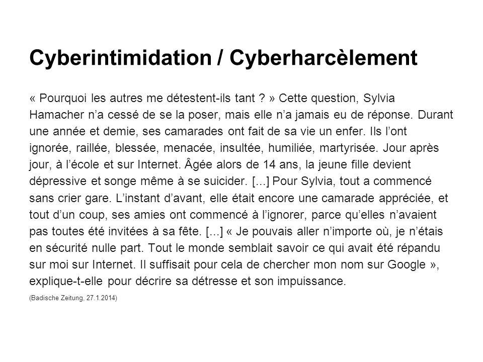 Cyberintimidation / Cyberharcèlement « Pourquoi les autres me détestent-ils tant ? » Cette question, Sylvia Hamacher n'a cessé de se la poser, mais el