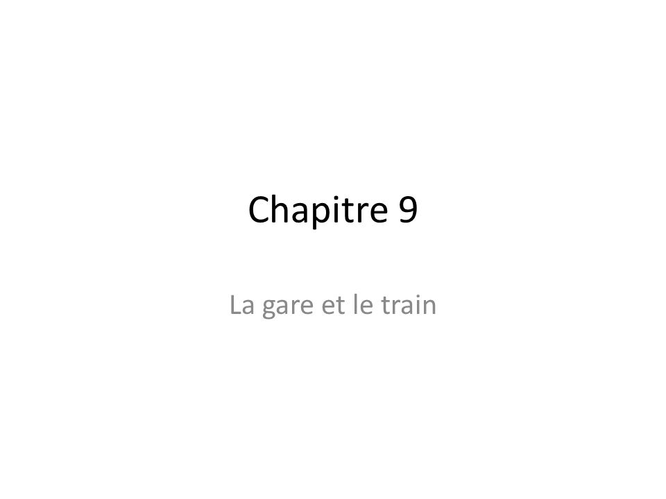 Objectifs – In this chapter you will learn to: Purchase a train ticket and request information about arrival and departure Use expressions related to train travel Talk about people's activities Point out people or things Discuss an interesting train trip in French- speaking Africa