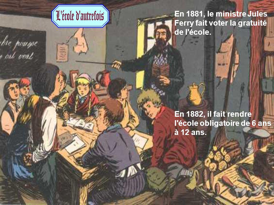 En 1881, le ministre Jules Ferry fait voter la gratuité de l école.