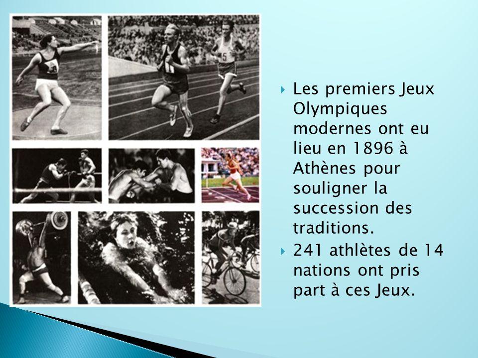  Les premiers Jeux Olympiques modernes ont eu lieu en 1896 à Athènes pour souligner la succession des traditions.  241 athlètes de 14 nations ont pr