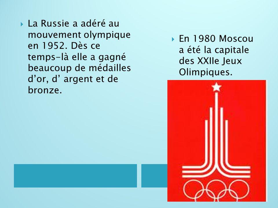 La Russie a adéré au mouvement olympique en 1952. Dès ce temps-là elle a gagné beaucoup de médailles d'or, d' argent et de bronze.  En 1980 Moscou