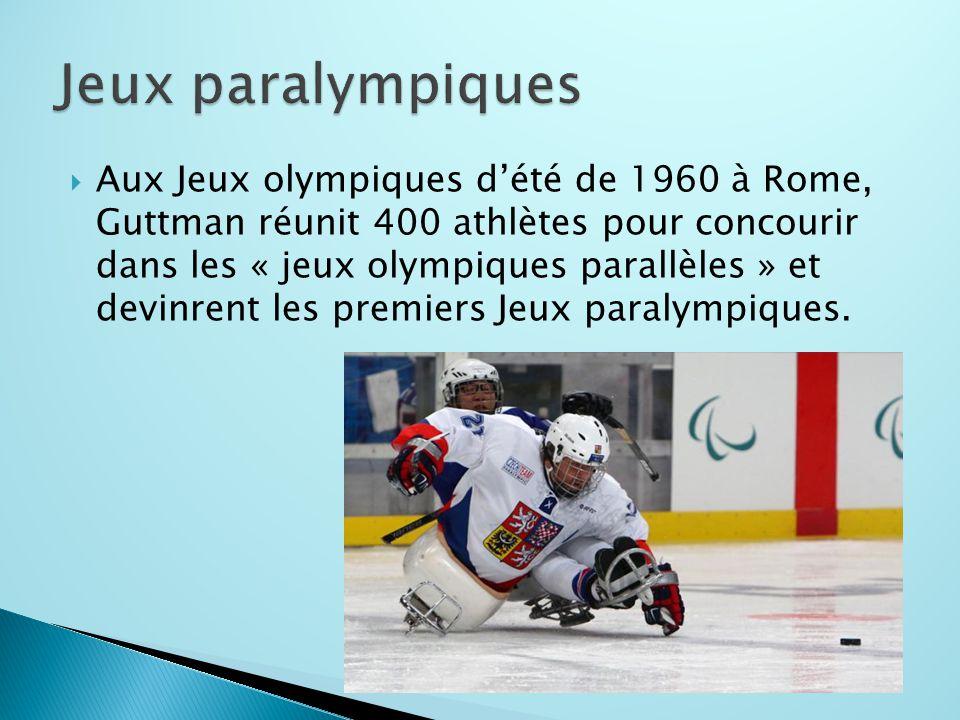  Aux Jeux olympiques d'été de 1960 à Rome, Guttman réunit 400 athlètes pour concourir dans les « jeux olympiques parallèles » et devinrent les premiers Jeux paralympiques.