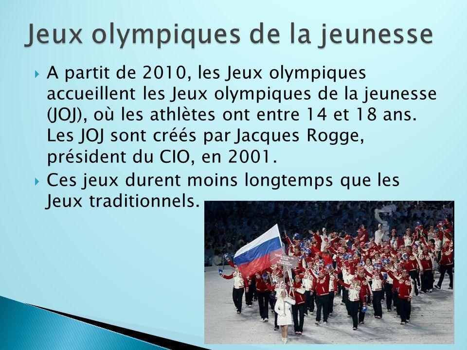  A partit de 2010, les Jeux olympiques accueillent les Jeux olympiques de la jeunesse (JOJ), où les athlètes ont entre 14 et 18 ans. Les JOJ sont cré