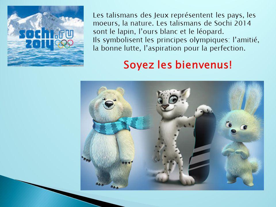 Les talismans des Jeux représentent les pays, les moeurs, la nature. Les talismans de Sochi 2014 sont le lapin, l'ours blanc et le léopard. Ils symbol
