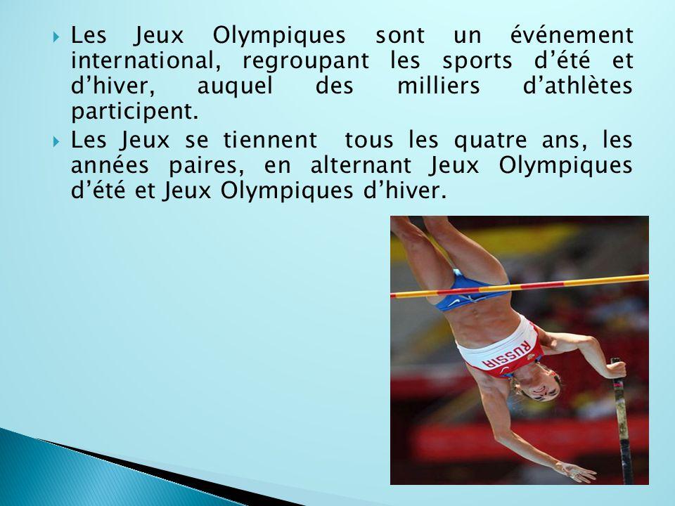  Les Jeux Olympiques sont un événement international, regroupant les sports d'été et d'hiver, auquel des milliers d'athlètes participent.  Les Jeux