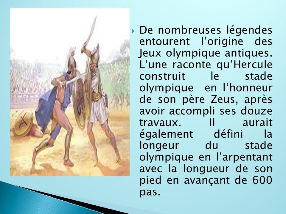  De nombreuses légendes entourent l'origine des Jeux olympique antiques. L'une raconte qu'Hercule construit le stade olympique en l'honneur de son pè