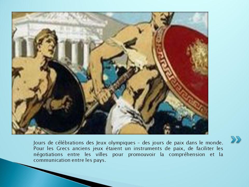 Jours de célébrations des Jeux olympiques – des jours de paix dans le monde. Pour les Grecs anciens jeux étaient un instruments de paix, de faciliter